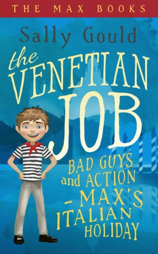 Venetian Job_ Bad guys and action - Max's Italian holiday, The - Sally Gould